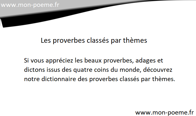 Les proverbes classés par thèmes.